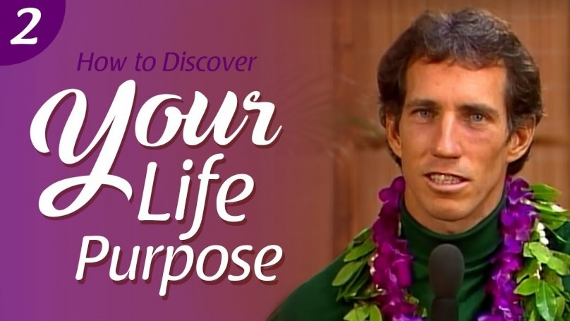 How To Discover Your Life's Purpose: Part II