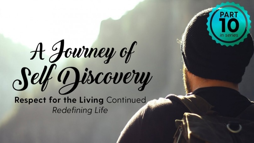 Respect for the Living - Redefining Life