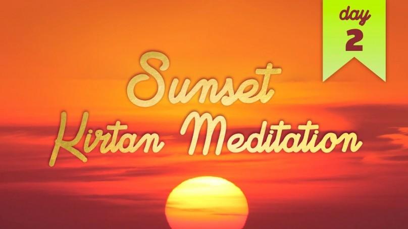 Sunset Kirtan Meditation: Day 2