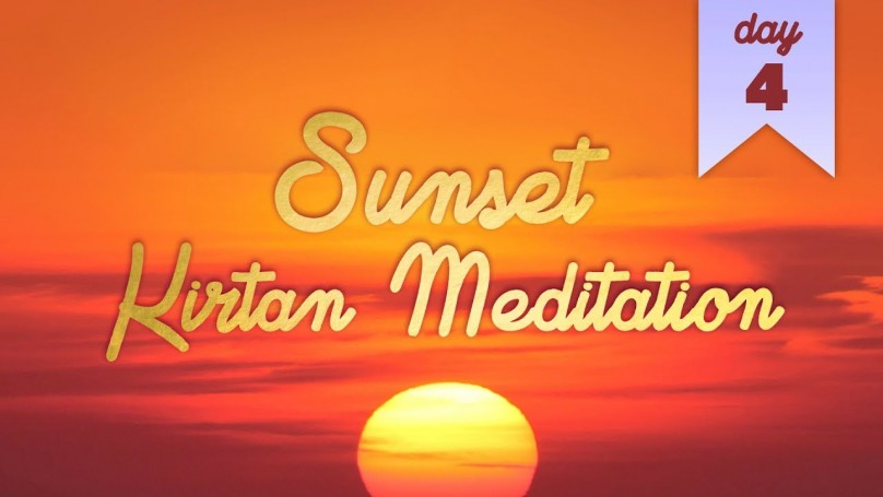 Sunset Kirtan Meditation: Day 4