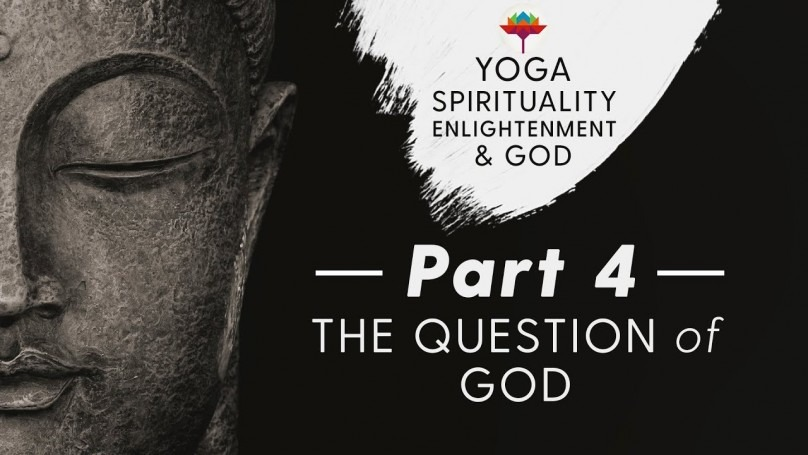 Part 4 - The Question of God