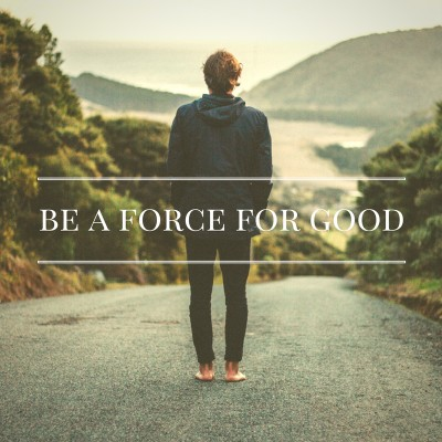 Part one: Be a Force for Good