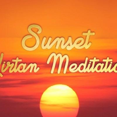 Sunset Kirtan Meditation