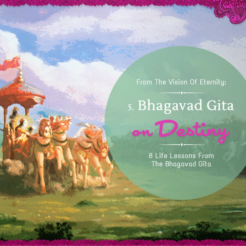 Part 5: Bhagavad-Gita on Destiny