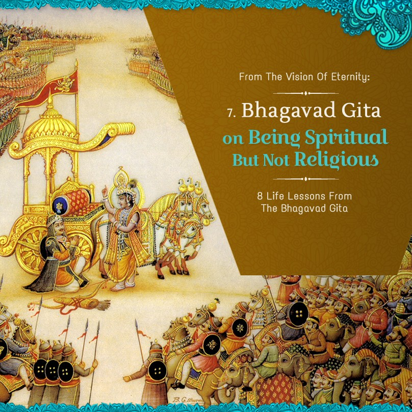 Part 7: Bhagavad-Gita on Being Spiritual But Not Religious